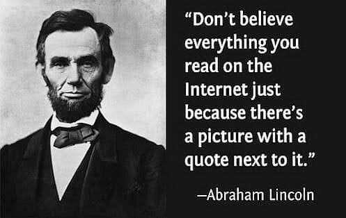 Не верьте всему, что читаете в интернете только потому, что на картинке есть цитата - Abraham Lincoln, президент USA