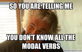 ¿Entonces me dices que no sabes todos los verbos modales?