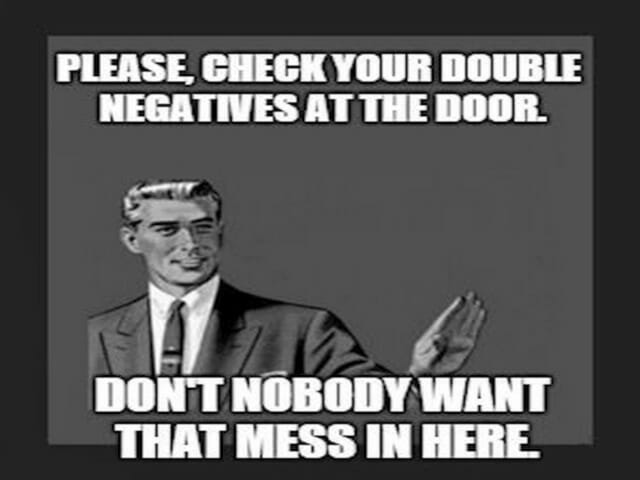 podwójne zaprzeczenia angielski double negative